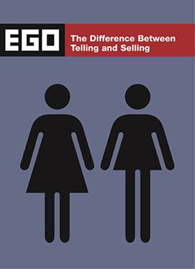 Ego 01: The Difference Between Telling and Selling