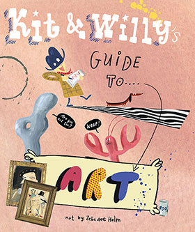 Kit & Willy's Guide to Art