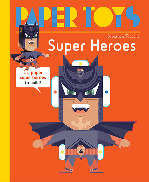 Paper Toys: Super Heroes
