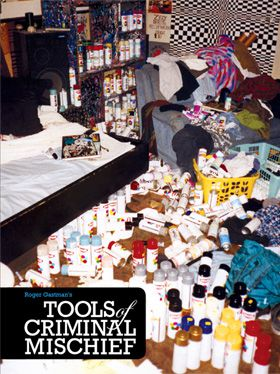 Roger Gastman's Tools of Criminal Mischief